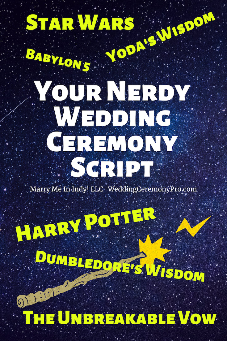 May The Fourth Be With You Nerdy Wedding Ceremony Script The Unbreakable Vow And The Wisdom Of Harry Potter Star Wars And Babylon 5 Wedding Ceremony Pro Indiana
