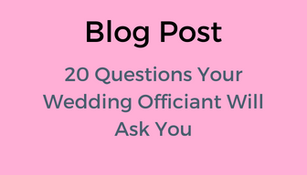 Blog Post:  What will your wedding officiant ask you?