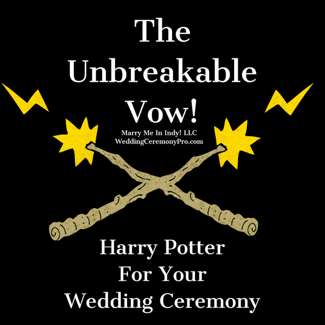 The Unbreakable Vow. Harry Potter for your Wedding Ceremony. Marry Me In Indy! LLC